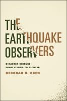 The earthquake observers : disaster science from Lisbon to Richter