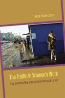 The traffic in women's work : East European migration and the making of Europe