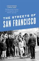 The streets of San Francisco : policing and the creation of a cosmopolitan liberal politics, 1950-1972