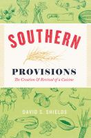 Southern provisions : the creation & revival of a cuisine