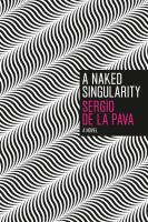 Book cover for A Naked Singularity by Sergio de la Pava