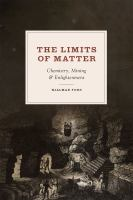 The limits of matter : chemistry, mining, and Enlightenment