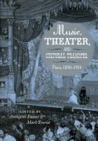 Music, theater, and cultural transfer : Paris, 1830-1914
