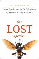 The Lost Species: Great Expeditions in the Collections of Natural History Museums