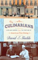 Culinarians : lives and careers from the first age of American fine dining /