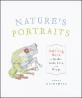 Nature's portraits : a coloring book of scales, tails, furs, and wings
