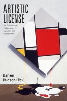 Artistic license : the philosophical problems of copyright and appropriation /