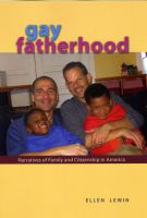 Gay fatherhood : narratives of family and citizenship in America