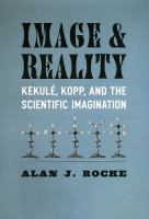 Image and reality [electronic resource] : Kekulé, Kopp, and the scientific imagination