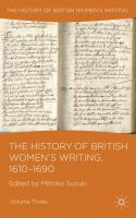 The history of British women's writing. Volume three, 1610-1690 [electronic resource]