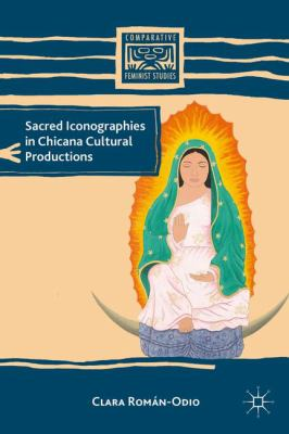 cover of the book Sacred Iconographies in Chicana Cultural Productions