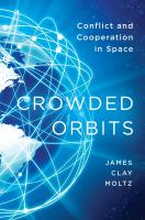 Crowded orbits : conflict and cooperation in space