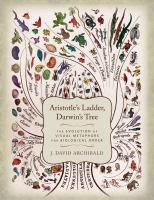 Aristotle's ladder, Darwin's tree : the evolution of visual metaphors for biological order