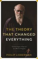 Theory that changed everything : On the Origin of Species as a work in progress /