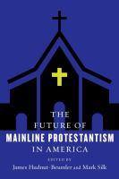 Future of mainline Protestantism in America /