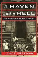 Haven and a hell : the ghetto in black America /