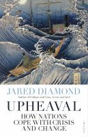 Upheaval : how nations cope with crisis and change /