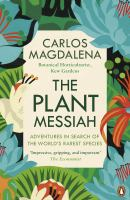 Title: The plant messiah : adventures in search of the world's rarest species Author:Magdalena, Carlos