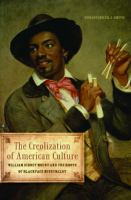 The creolization of American culture : William Sidney Mount and the roots of blackface minstrelsy