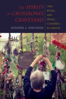 Spirits of Crossbones Graveyard : time, ritual, and sexual commerce in London /