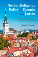 Soviet religious policy in Estonia and Latvia : playing harmony in the Singing Revolution /
