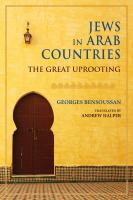 Jews in Arab countries : the great uprooting /