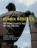 Human robotics : neuromechanics and motor control