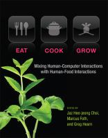Eat, cook, grow [electronic resource] : mixing human-computer interactions with human-food interactions