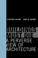 Buildings must die : a perverse view of architecture