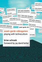 Avant-garde videogames : playing with technoculture