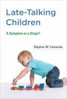 Late-talking children : a symptom or a stage?