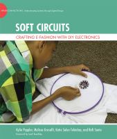 Soft circuits : crafting E-fashion with DIY electronics