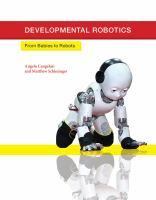 Developmental robotics : from babies to robots