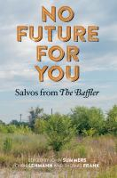 No future for you : salvos from The Baffler