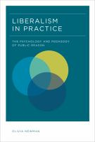 Liberalism in practice : the psychology and pedagogy of public reason
