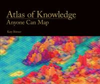 Atlas of knowledge : anyone can map