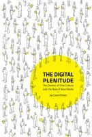 Digital plenitude : the decline of elite culture and the rise of new media /