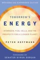 Tomorrow's energy : hydrogen, fuel cells, and the prospects for a cleaner planet