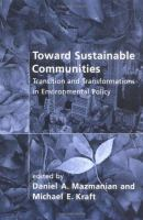 Toward Sustainable Communities [electronic resource]: Transition and Transformations in Enviromental Policy