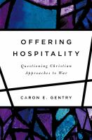 Offering hospitality : questioning Christian approaches to war