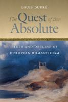 The quest of the absolute [electronic resource] : birth and decline of European romanticism