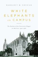 White elephants on campus : the decline of the university chapel in America, 1920-1960