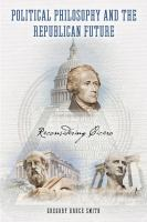 Political philosophy and the Republican future : reconsidering Cicero /