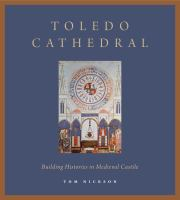 Toledo Cathedral : building histories in medieval Castile