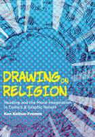 Title: Drawing on religion : reading and the moral imagination in comics and graphic novels Author:Koltun-Fromm, Ken