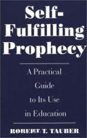 Self-fulfilling prophecy [electronic resource] : a practical guide to its use in education