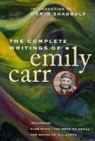 The Complete Writings of Emily Carr