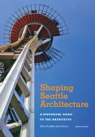 Shaping Seattle architecture : a historical guide to the architects