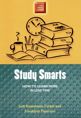 Book cover for Study smarts [electronic resource] : how to learn more in less time / Judi Kesselman-Turkel and Franklynn Peterson