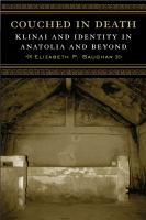 Couched in death : klinai and identity in Anatolia and beyond
